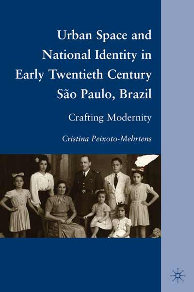 Urban Space and National Identity in Early Twentieth Century São Paulo, Brazil