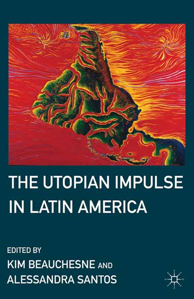 The Utopian Impulse in Latin America