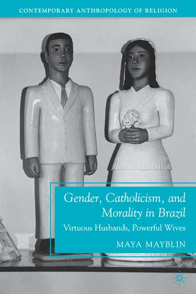 Gender, Catholicism, and Morality in Brazil