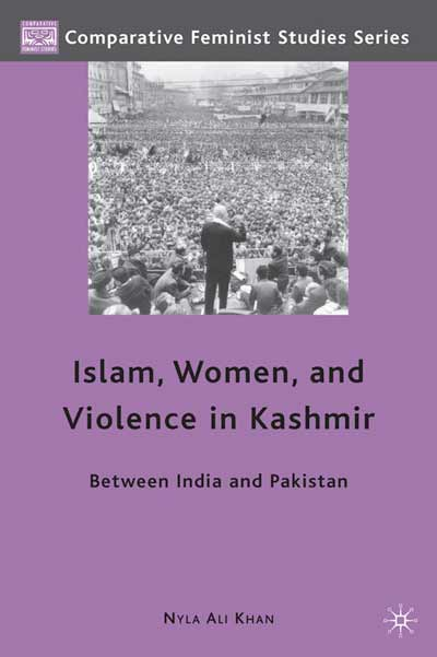 Islam, Women, and Violence in Kashmir