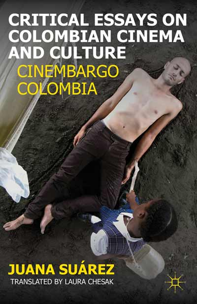 Critical Essays on Colombian Cinema and Culture