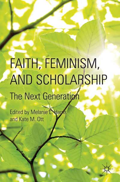 Faith, Feminism, and Scholarship