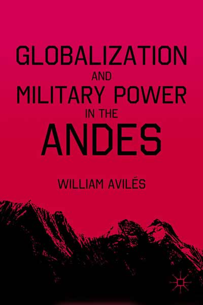 Globalization and Military Power in the Andes