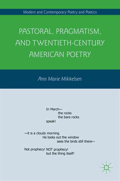 Pastoral, Pragmatism, and Twentieth-Century American Poetry