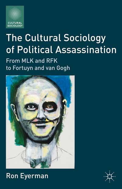 The Cultural Sociology of Political Assassination