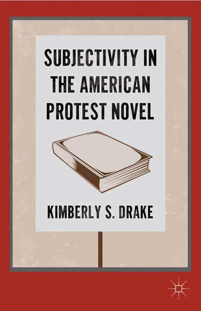 Subjectivity in the American Protest Novel
