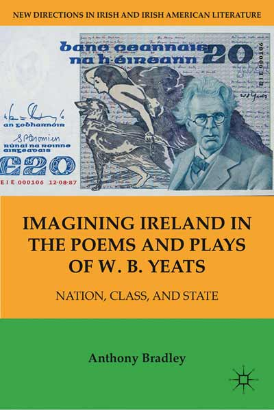Imagining Ireland in the Poems and Plays of W. B. Yeats