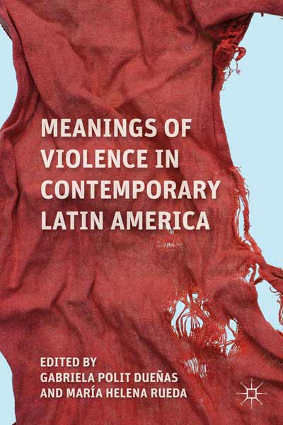 Meanings of Violence in Contemporary Latin America