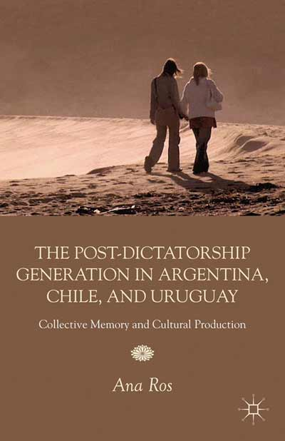 The Post-Dictatorship Generation in Argentina, Chile, and Uruguay