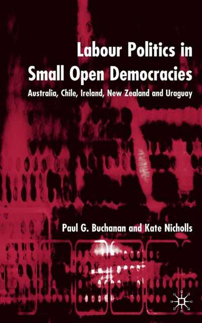 Labour Politics in Small Open Democracies