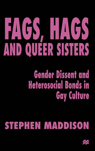 Fags, Hags & Queer Sisters