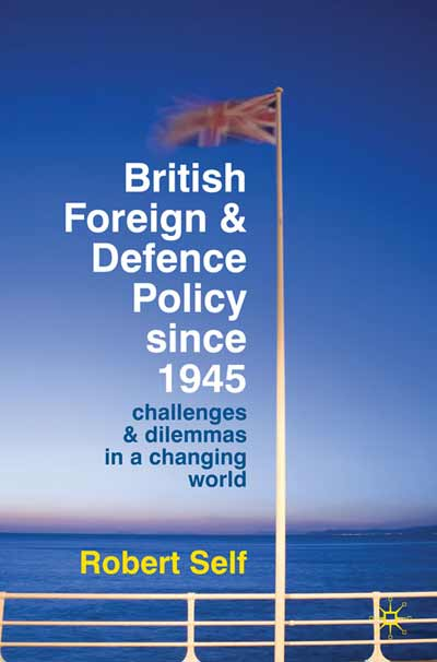 British Foreign and Defence Policy Since 1945