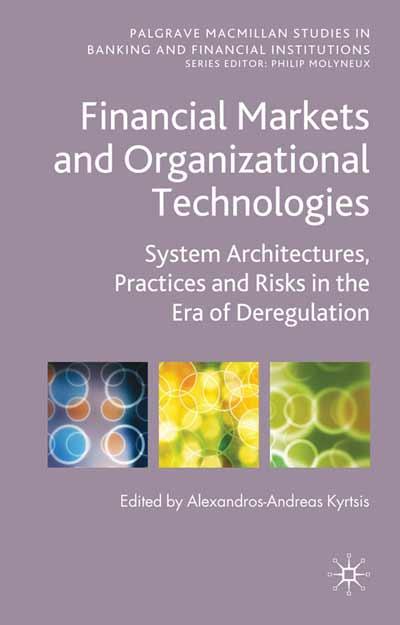 Financial Markets and Organizational Technologies
