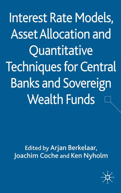 Interest Rate Models, Asset Allocation and Quantitative Techniques for Central Banks and Sovereign Wealth Funds
