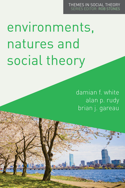 Environments, Natures and Social Theory