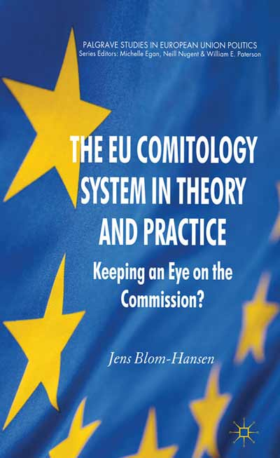 The EU Comitology System in Theory and Practice