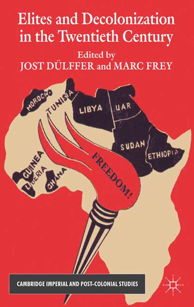 Elites and Decolonization in the Twentieth Century