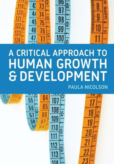 A Critical Approach to Human Growth and Development