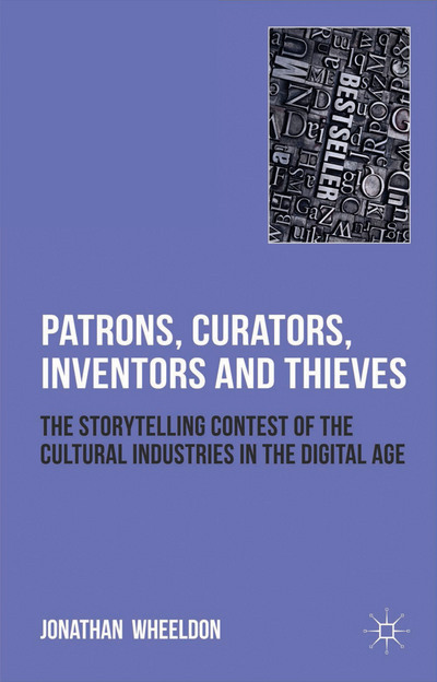 Patrons, Curators, Inventors and Thieves
