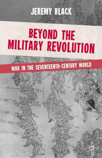 Beyond the Military Revolution