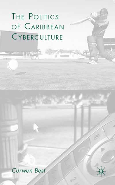 The Politics of Caribbean Cyberculture