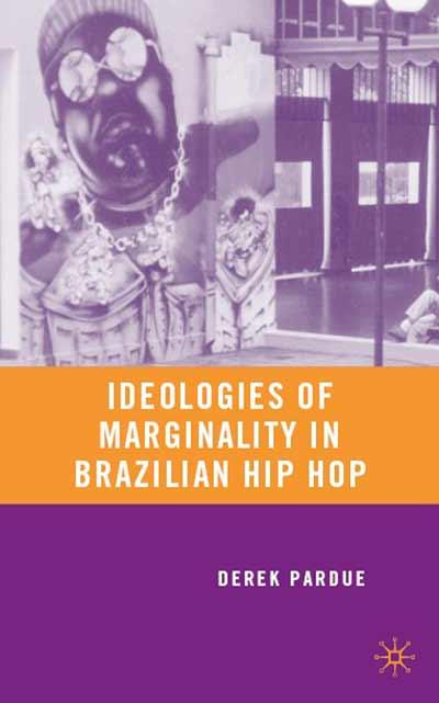 Ideologies of Marginality in Brazilian Hip Hop