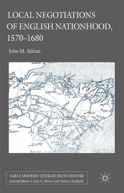 Local Negotiations of English Nationhood, 1570-1680
