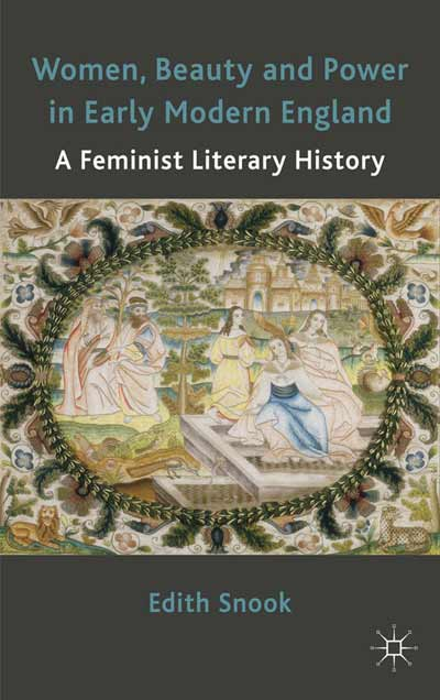 Women, Beauty and Power in Early Modern England