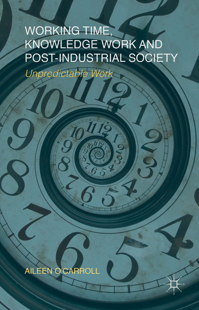 Working Time, Knowledge Work and Post-Industrial Society