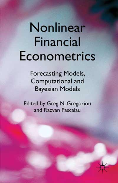 Nonlinear Financial Econometrics: Forecasting Models, Computational and Bayesian Models
