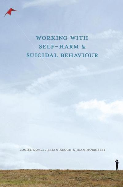 Working With Self Harm and Suicidal Behaviour