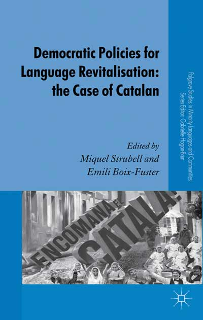 Democratic Policies for Language Revitalisation: The Case of Catalan