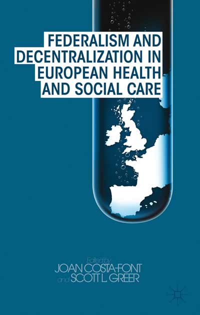 Federalism and Decentralization in European Health and Social Care