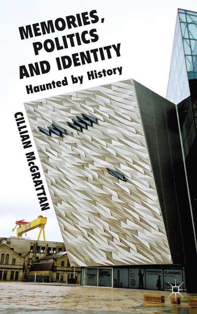 Memory, Politics and Identity