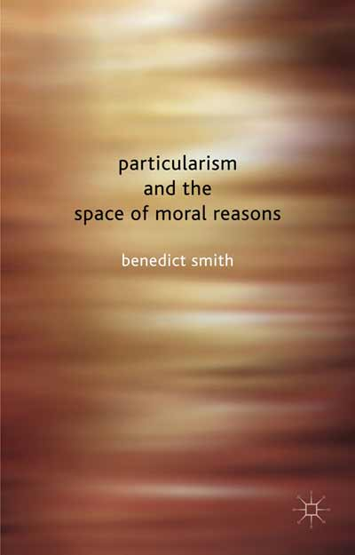 Particularism and the Space of Moral Reasons