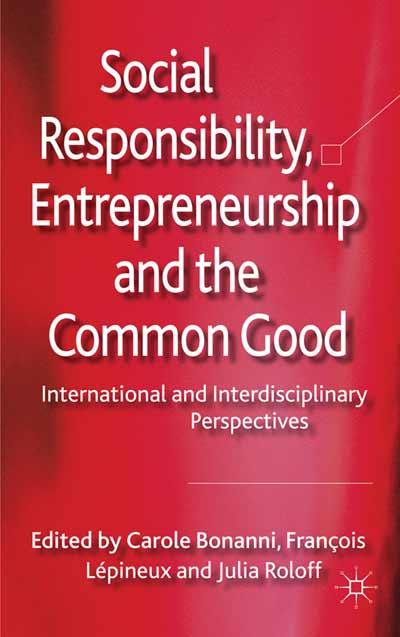 Social Responsibility, Entrepreneurship and the Common Good
