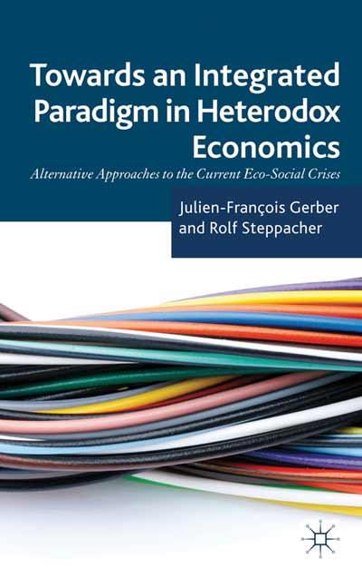 Towards an Integrated Paradigm in Heterodox Economics