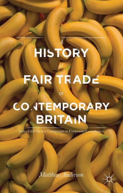 A History of Fair Trade in Contemporary Britain