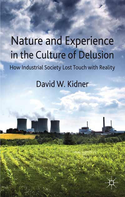 Nature and Experience in the Culture of Delusion