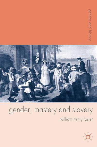 Gender, Mastery and Slavery