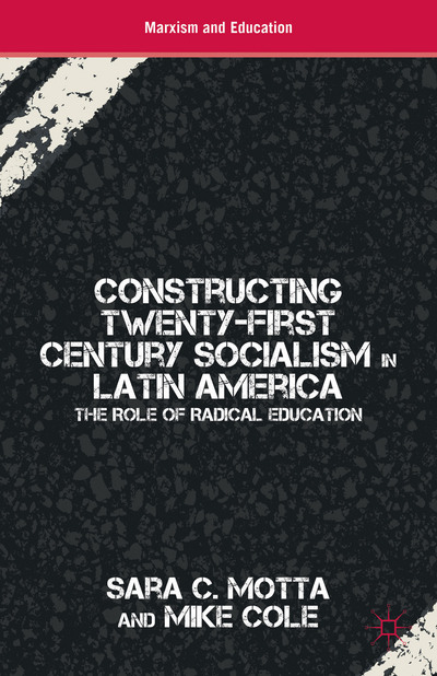 Constructing Twenty-First Century Socialism in Latin America