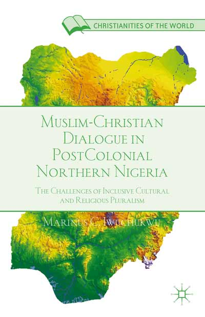 Muslim-Christian Dialogue in Post-Colonial Northern Nigeria