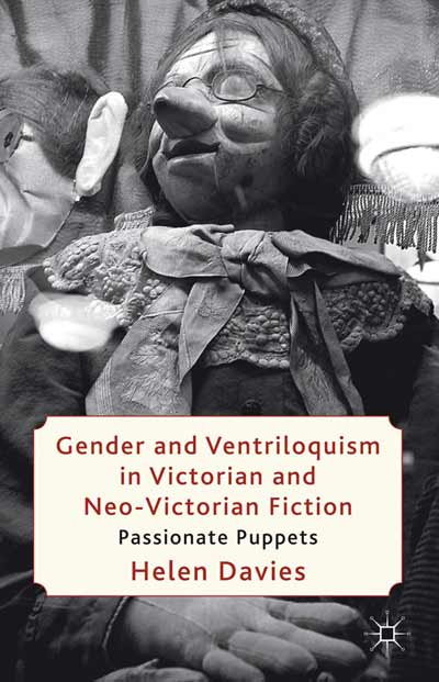 Gender and Ventriloquism in Victorian and Neo-Victorian Fiction