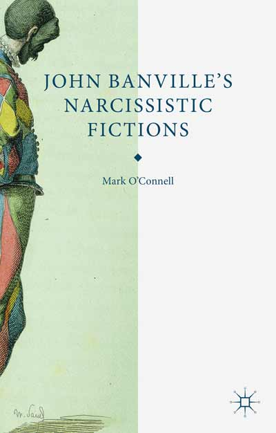 John Banville's Narcissistic Fictions