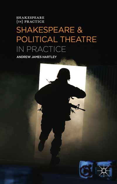 Shakespeare and Political Theatre in Practice