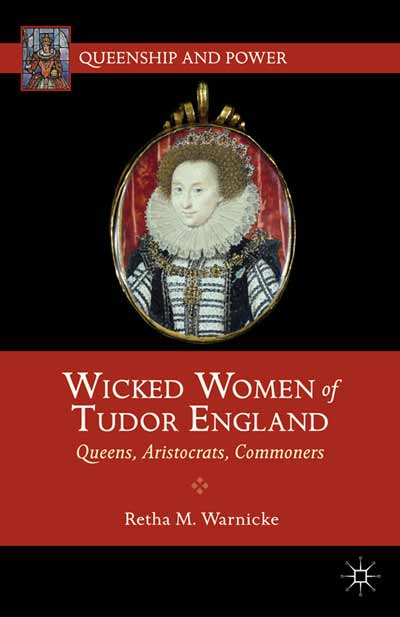 Wicked Women of Tudor England