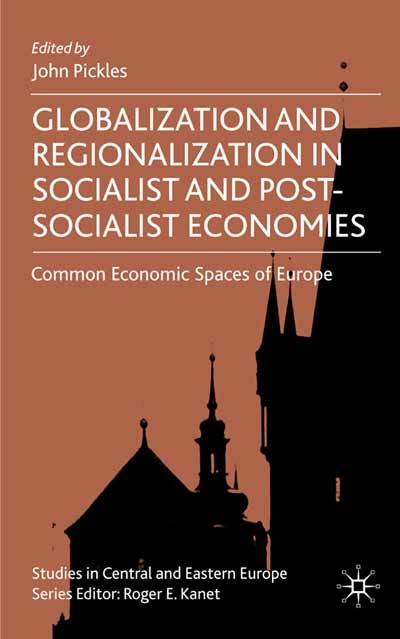 Globalization and Regionalization in Socialist and Post-Socialist Economies