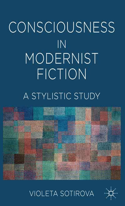 Consciousness in Modernist Fiction