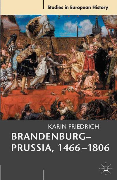 Brandenburg-Prussia, 1466-1806