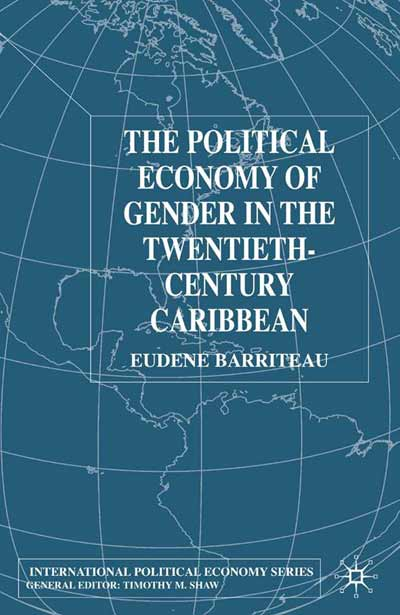 The Political Economy of Gender in the Twentieth-Century Caribbean